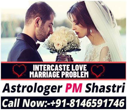 Intercaste Love Marriage Specialist - Fast Solution +91-8146591746